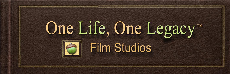 One Life, One Legacy™ Film Studios